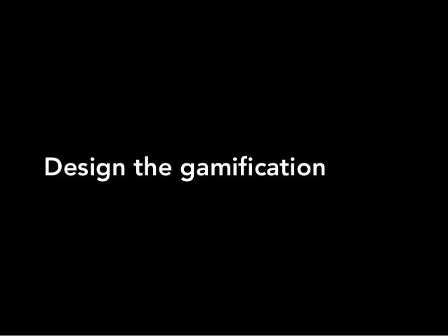 Design the gamification