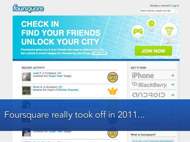 Foursquare really took off in 2011...