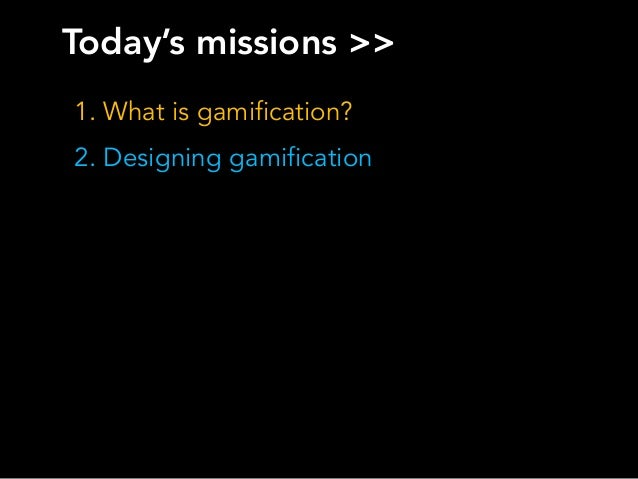 Gamification - Defining, Designing and Using it Slide 2