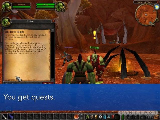 You get quests.