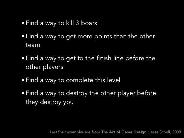 • Find a way to kill 3 boars• Find a way to get more points than the otherteam• Find a way to get to the finish line befor...