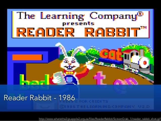 http://www.whatisthe2gs.apple2.org.za/files/ReaderRabbit/ScreenGrab_1/reader_rabbit_shot.gifReader Rabbit - 1986