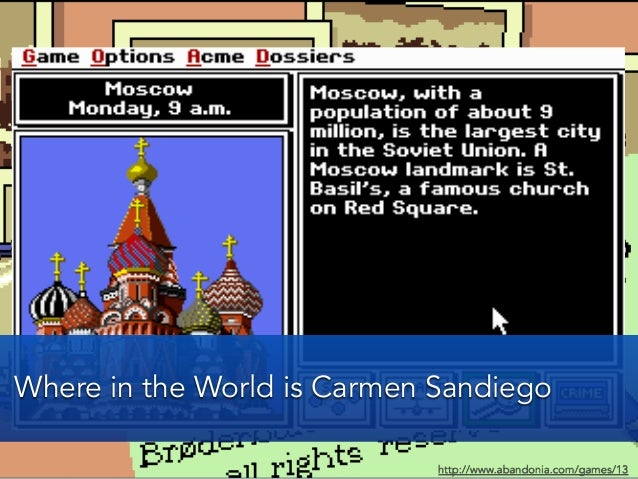 Where in the World is Carmen Sandiegohttp://www.abandonia.com/games/13