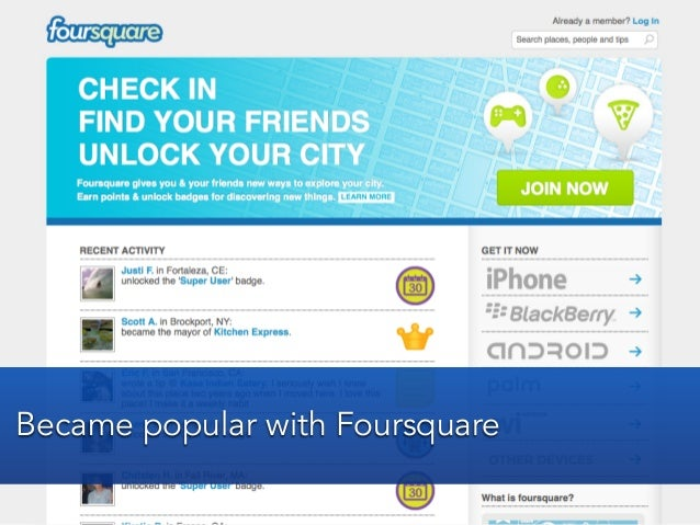 Became popular with Foursquare