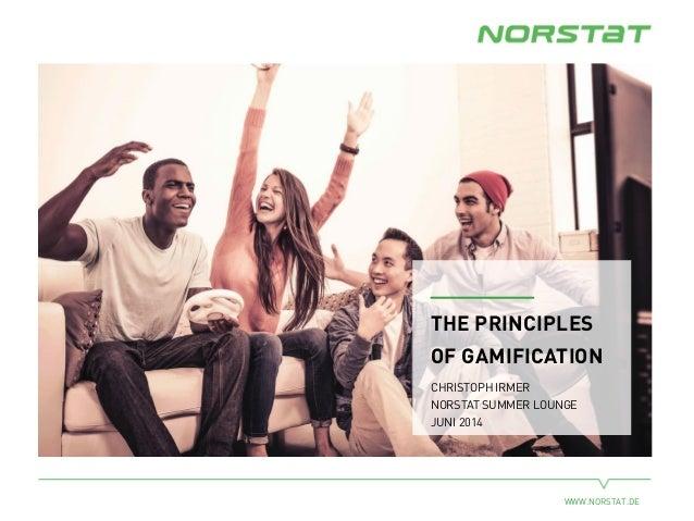 WWW.NORSTAT.DE THE PRINCIPLES OF GAMIFICATION CHRISTOPH IRMER NORSTAT SUMMER LOUNGE JUNI 2014
