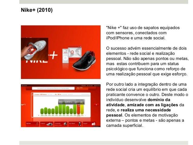 """""""Nike +"""" faz uso de sapatos equipados com sensores, conectados com iPod/iPhone e uma rede social. O sucesso advém essencia..."""