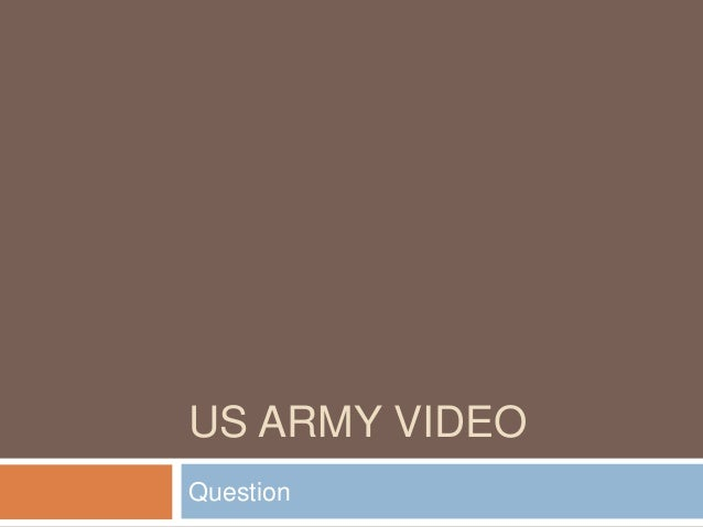 US ARMY VIDEO  Question