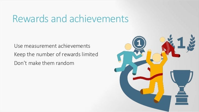 Points Consider using points for:  Status indicators  Progress  Unlocking access to course content