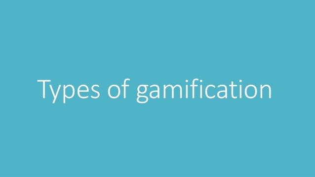 Types of gamification Content Structural