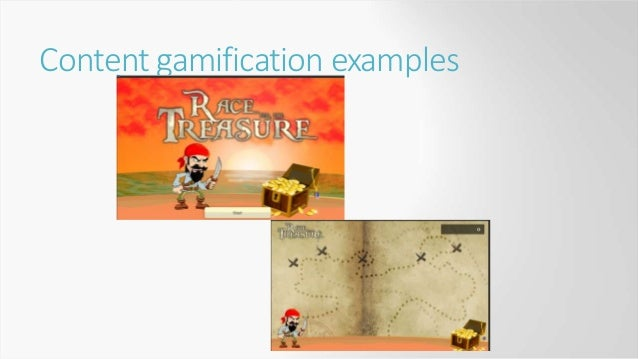 Structural gamification Application of game elements to the environment of any activity to motivate the completion of that...