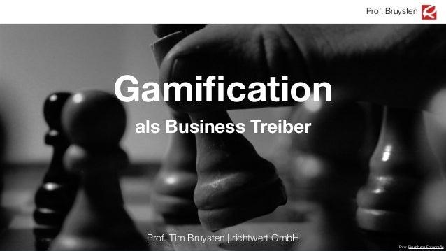 Gamification als Business Treiber ! Prof. Tim Bruysten | richtwert GmbH Prof. Bruysten Foto: Eigenberg Fotografie