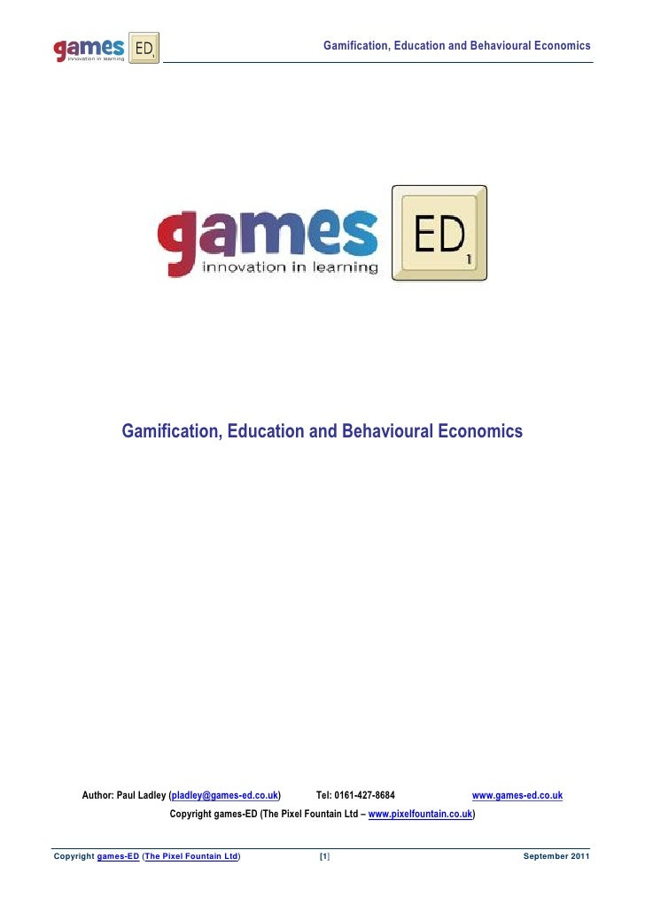Gamification, Education and Behavioural Economics               Gamification, Education and Behavioural Economics      Aut...