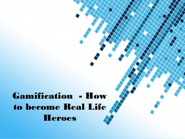 Powerpoint Templates Page 1 Powerpoint Templates Gamification - How to become Real Life Heroes