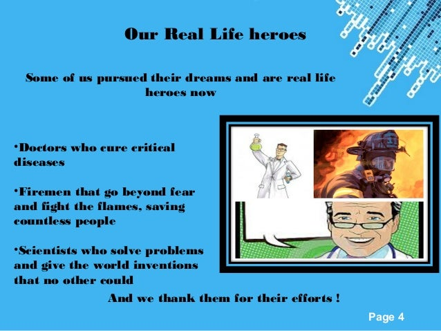 essays on real life heroes Real heroes: inspiring true stories of courage, character, and conviction  this is an inspiring book for anyone who aspires to live a life of meaning and purpose.