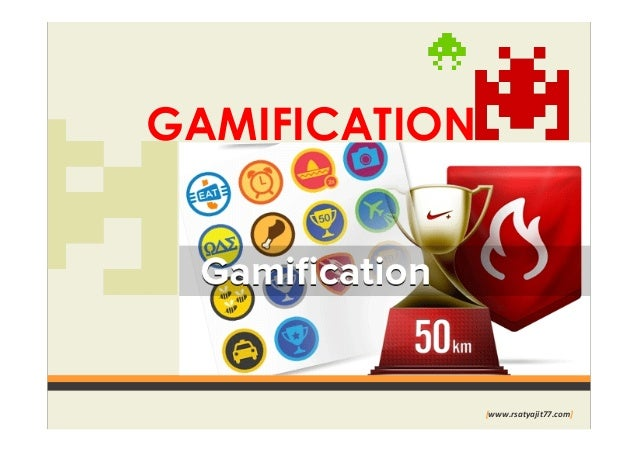 GAMIFICATION  [www.rsatyajit77.com]