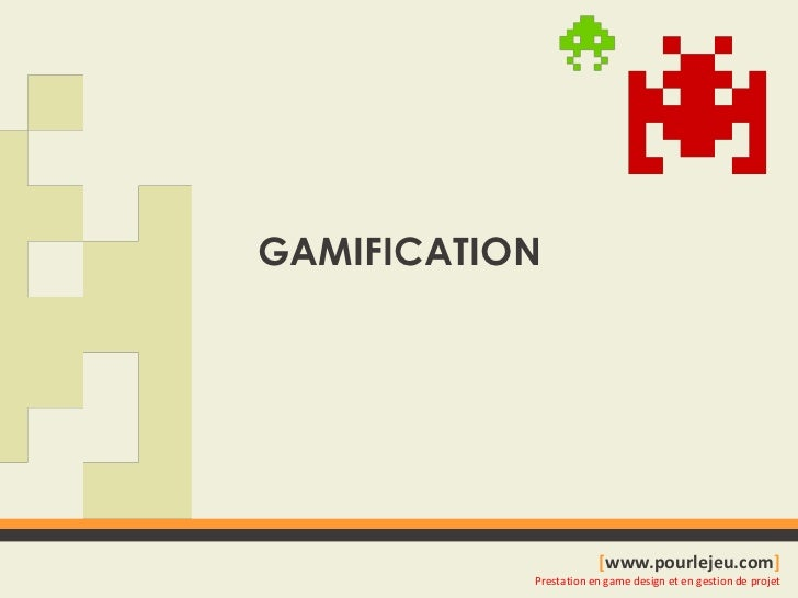 GAMIFICATION<br />