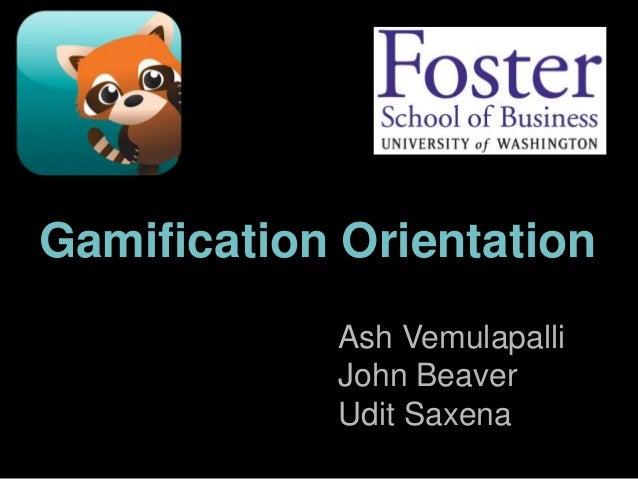 Where Serendipity Meets OpportunityGamification OrientationAsh VemulapalliJohn BeaverUdit Saxena