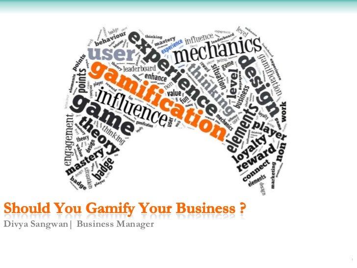 Divya Sangwan| Business Manager                                  1