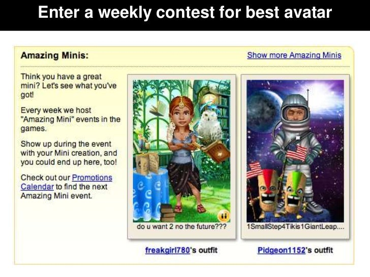 Enter a weekly contest for best avatar