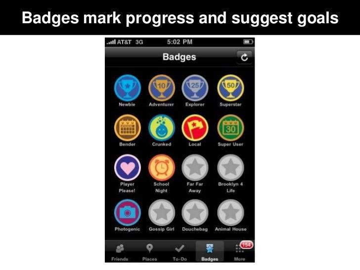Badges mark progress and suggest goals