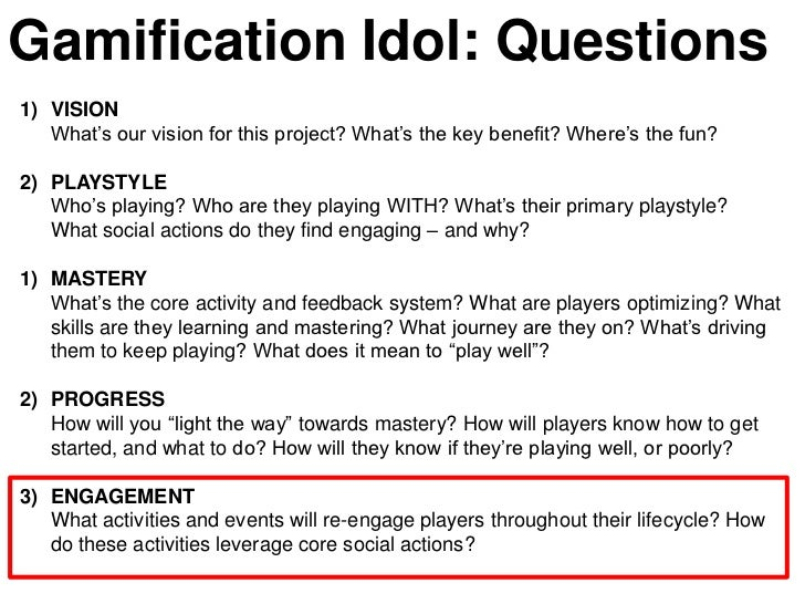 Gamification Idol: Questions1) VISION   What's our vision for this project? What's the key benefit? Where's the fun?2) PLA...