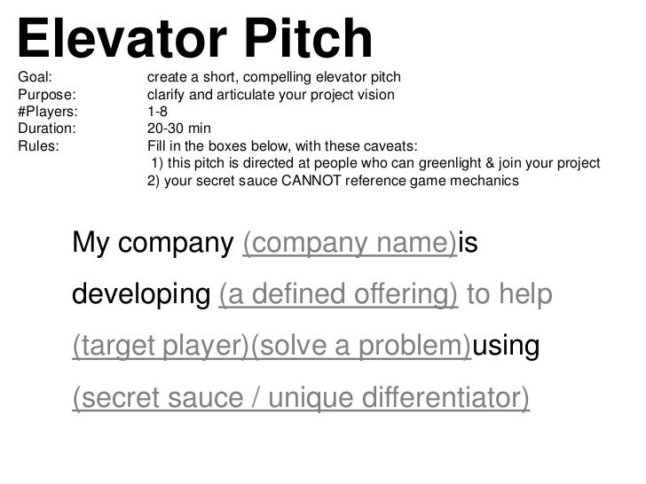 Elevator PitchGoal:         create a short, compelling elevator pitchPurpose:      clarify and articulate your project vis...