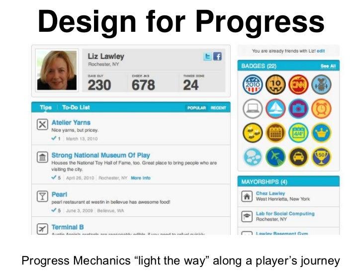 Design for ProgressProgress Mechanics ―light the way‖ along a player's journey