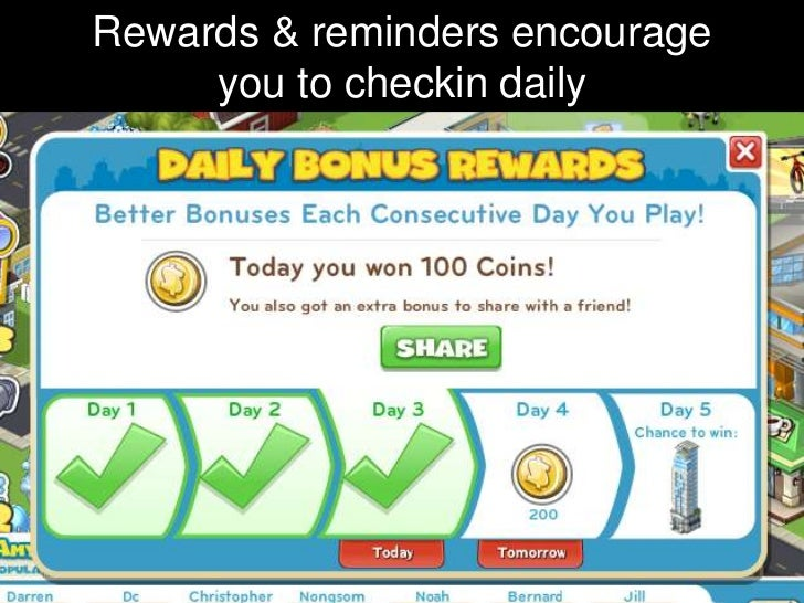 Rewards & reminders encourage     you to checkin daily