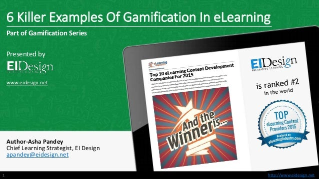 http://www.eidesign.nethttp://www.eidesign.net 6 Killer Examples Of Gamification In eLearning Part of Gamification Series ...