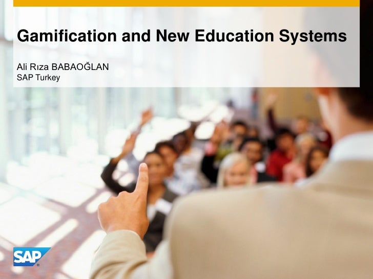 Gamification and New Education SystemsAli Rıza BABAOĞLANSAP Turkey