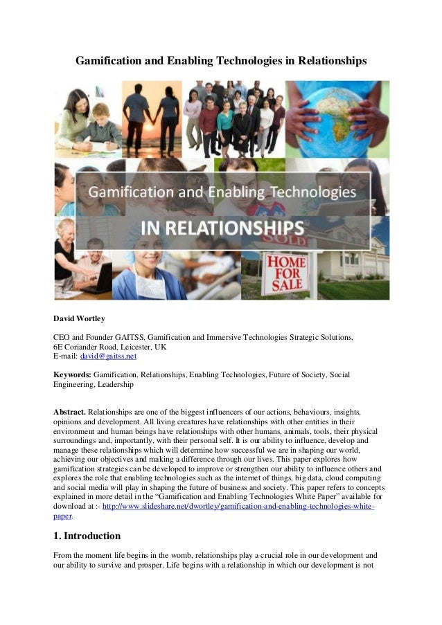 Gamification and Enabling Technologies in Relationships David Wortley CEO and Founder GAITSS, Gamification and Immersive T...