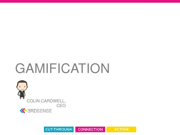 GAMIFICATION COLIN CARDWELL,            CEO
