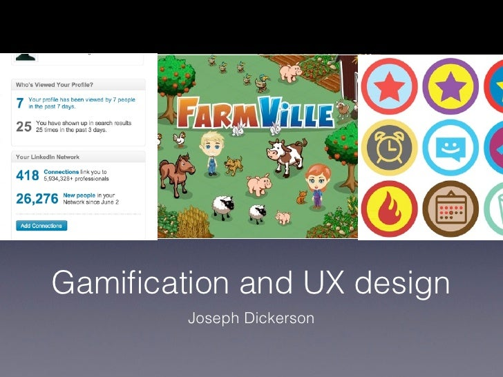 Gamification and UX design        Joseph Dickerson