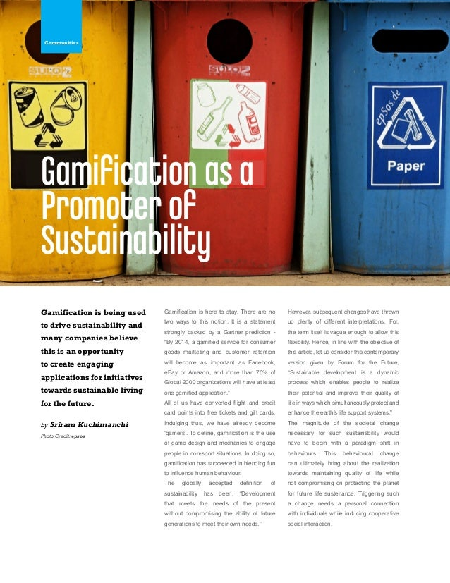 Gamification is being used to drive sustainability and many companies believe this is an opportunity to create engaging ap...