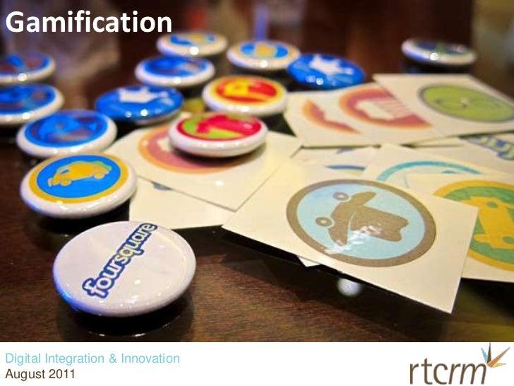 Gamification<br />Digital Integration & Innovation<br />August 2011<br />