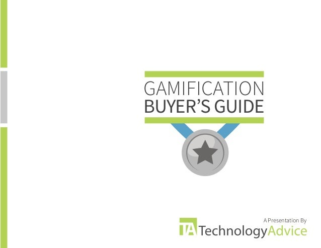 GAMIFICATION BUYER'S GUIDE  A Presentation By