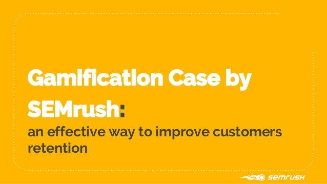 Gamification Case by SEMrush: an effective way to improve customers retention