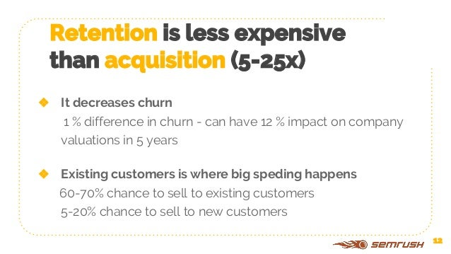 When they're just not getting enough value from it - they churn 13