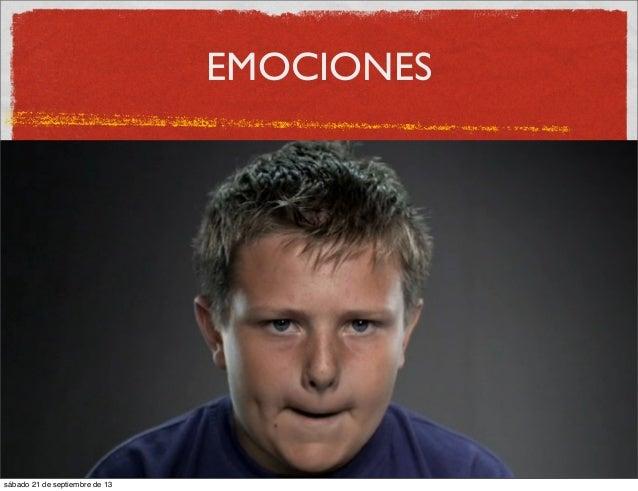EMOCIONES Emociones:  competencia,  socialización,  fantasía,  competencia,   sensaciones  (ilinx). sábado 21 ...
