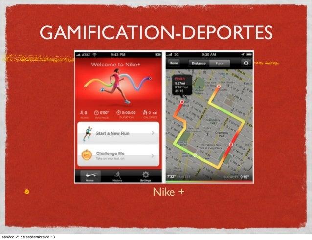 GAMIFICATION-DEPORTES Nike + sábado 21 de septiembre de 13