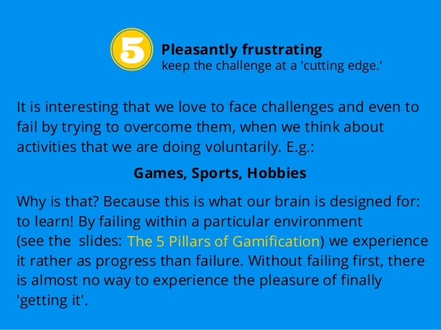 Pleasantly frustrating It is interesting that we love to face challenges and even to fail by trying to overcome them, when...