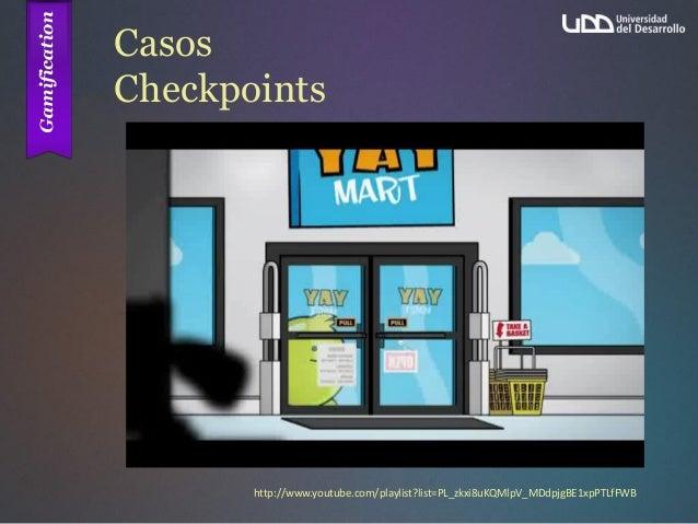 Casos Checkpoints http://www.youtube.com/playlist?list=PL_zkxi8uKQMlpV_MDdpjgBE1xpPTLfFWB
