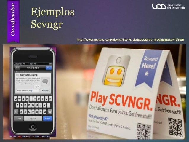 Ejemplos Scvngr http://www.youtube.com/playlist?list=PL_zkxi8uKQMlpV_MDdpjgBE1xpPTLfFWB