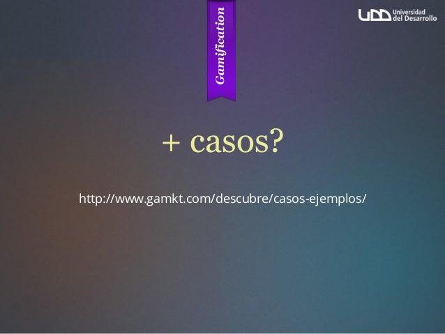 + casos? http://www.gamkt.com/descubre/casos-ejemplos/