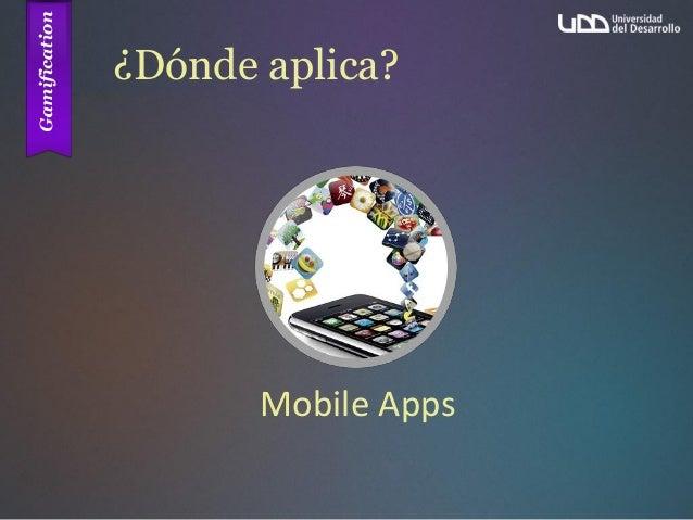 ¿Dónde aplica? Mobile Apps