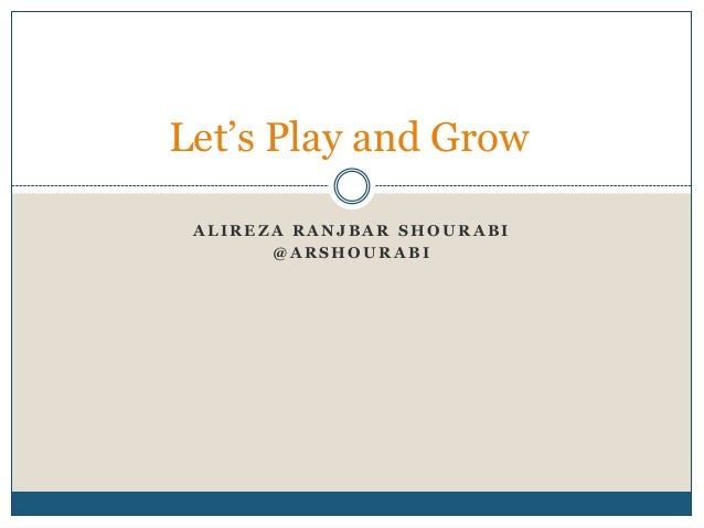 ALIREZA RANJB AR SHOURAB I @ A RSHOU RA B I Let's Play and Grow