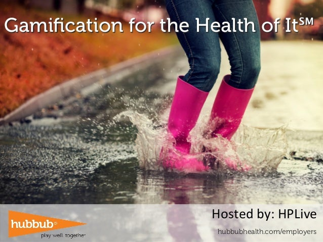 Gamification for the Health of It℠                                                      ...