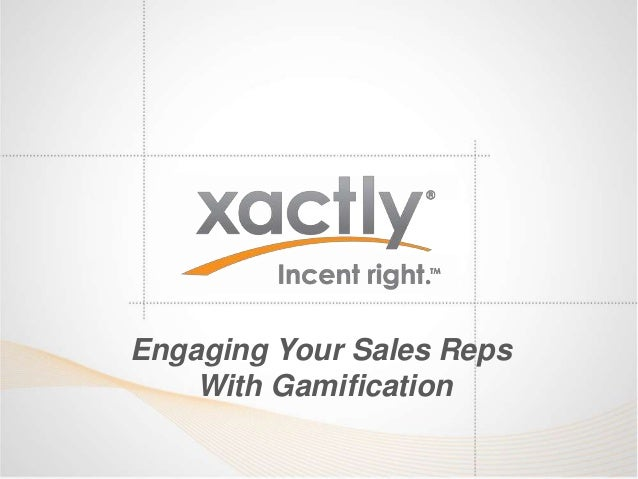 Engaging Your Sales Reps    With Gamification