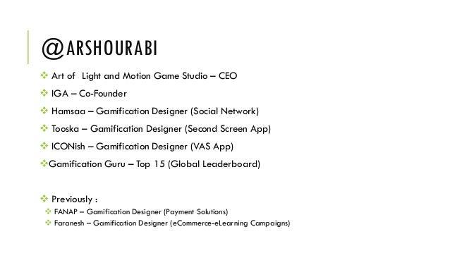 @ARSHOURABI v Art of Light and Motion Game Studio – CEO v IGA – Co-Founder v Hamsaa – Gamification Designer (Social Networ...