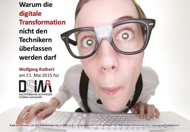 © get performance | www.get-performance.com | Seite 1 Warum die digitale Transformation nicht den Technikern überlassen we...